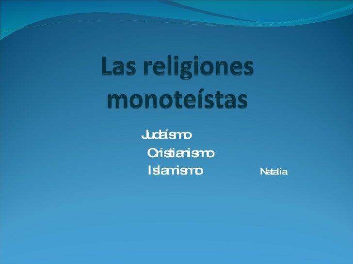 Judaísmo  Cristianismo Islamismo  Natalia
