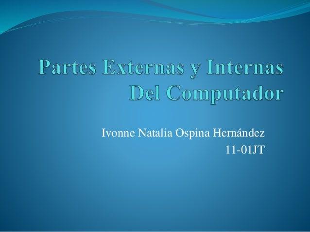 Ivonne Natalia Ospina Hernández 11-01JT