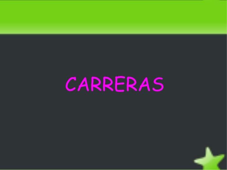 <ul>CARRERAS </ul>