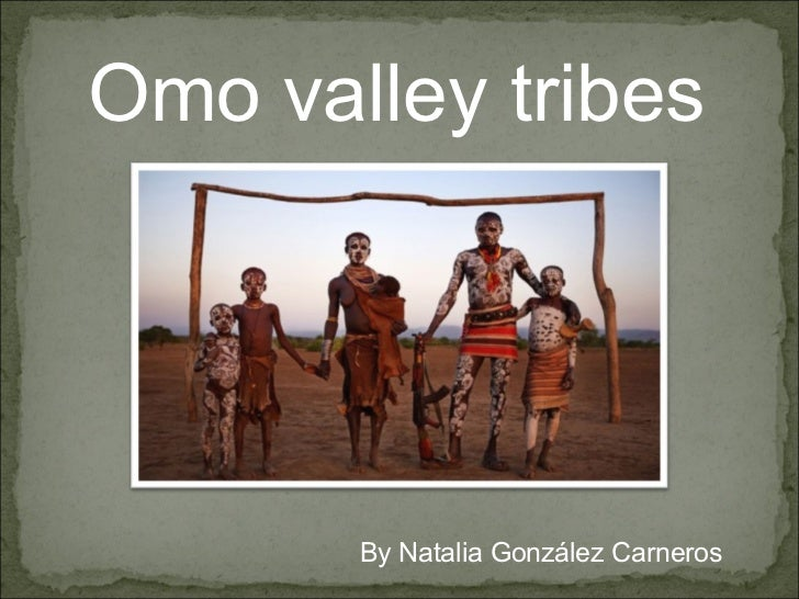 Omo valley tribes By Natalia González Carneros