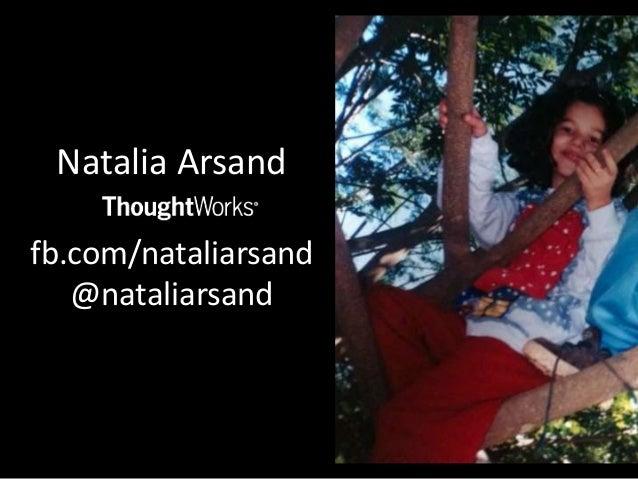 Natalia Arsandfb.com/nataliarsand   @nataliarsand