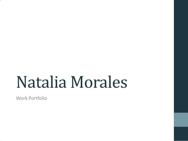 Natalia Morales Work Portfolio