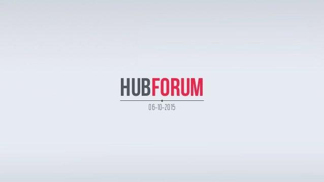 HUBFORUM 06-10-2015