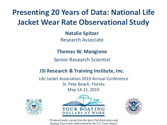 Presenting 20 Years of Data: National Life Jacket Wear Rate Observational Study Natalie Spitzer Research Associate Thomas ...