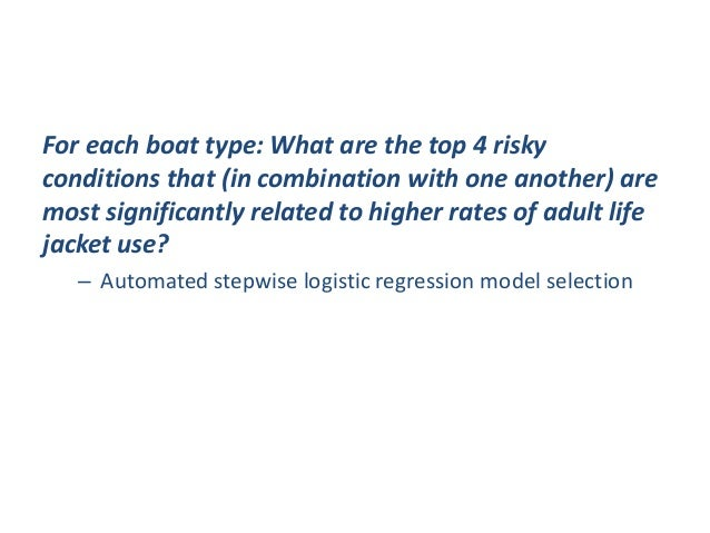 For each boat type: What are the top 4 risky conditions that (in combination with one another) are most significantly rela...
