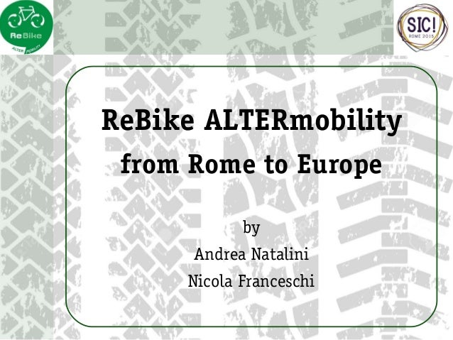 ReBike ALTERmobility from Rome to Europe by Andrea Natalini Nicola Franceschi