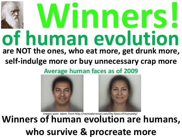 of human evolution Winners! Images were taken from http://mymodernmet.com/the-faces-of-humanity/ Average human faces as of...