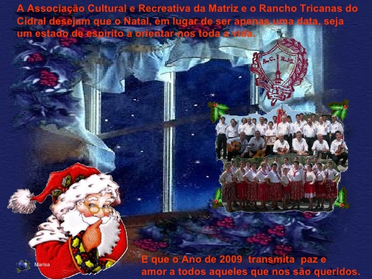 A Associação Cultural e Recreativa da Matriz e o Rancho Tricanas do Cidral desejam que o Natal, em lugar de ser apenas uma...