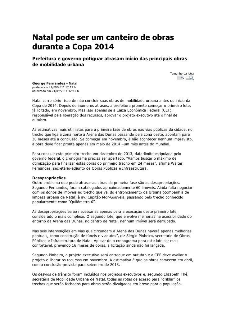 Natal pode ser um canteiro de obrasdurante a Copa 2014Prefeitura e governo potiguar atrasam início das principais obrasde ...