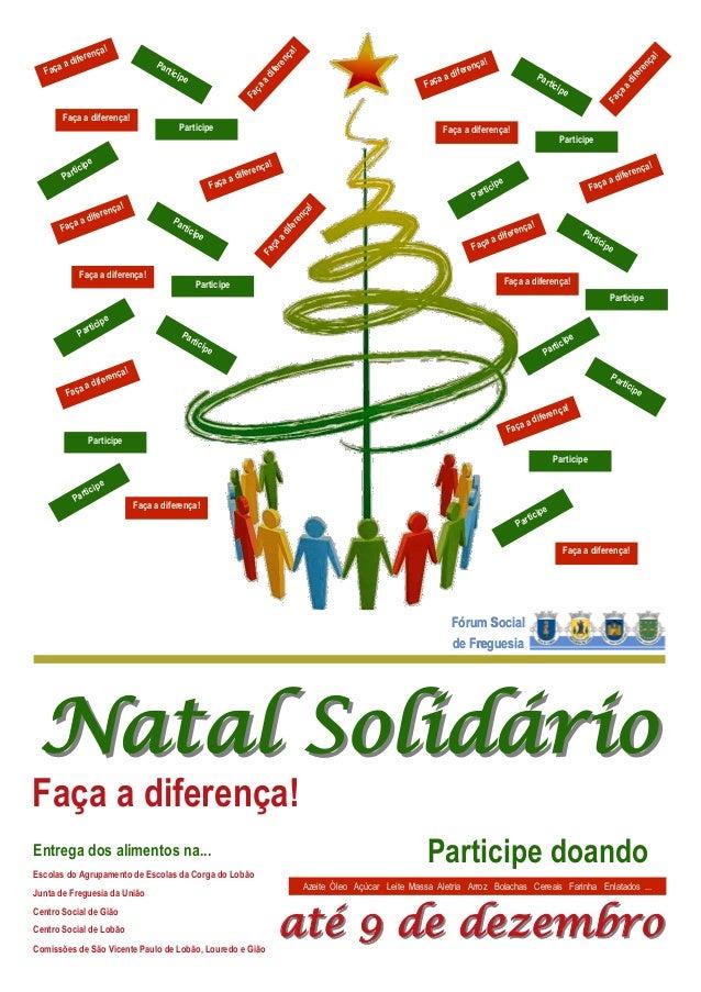 Natal SolidárioNatal Solidário Faça a diferença! Participe doandoEntrega dos alimentos na... Escolas do Agrupamento de Esc...