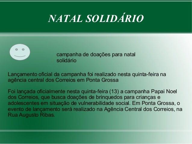 NATAL SOLIDÁRIO  campanha de doações para natal  solidário  Lançamento oficial da campanha foi realizado nesta quinta-feir...