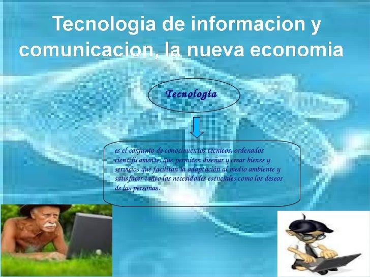es el conjunto de conocimientos técnicos, ordenados científicamente, que permiten diseñar y crear bienes y servicios que f...