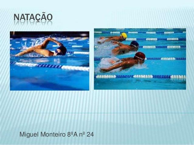 NATAÇÃO Miguel Monteiro 8ºA nº 24