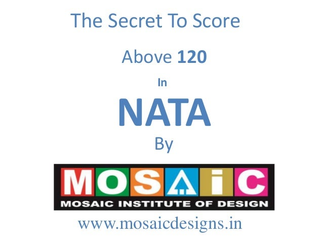 The Secret To Score Above 120 In  NATA By  www.mosaicdesigns.in