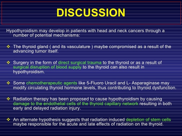 DISCUSSION <ul><li>Hypothyroidism may develop in patients with head and neck cancers through a number of potential mechani...