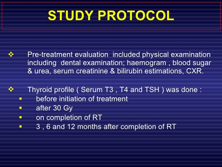 STUDY PROTOCOL <ul><li>Pre-treatment evaluation  included physical examination including  dental examination; haemogram , ...