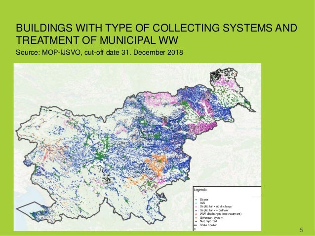 BUILDINGS WITH TYPE OF COLLECTING SYSTEMS AND TREATMENT OF MUNICIPAL WW Source: MOP-IJSVO, cut-off date 31. December 2018 ...