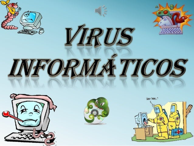 "Son programas maliciosos (malwares) que ""infectan"" a otros archivos del sistema con intención de modificarlo o dañarlo.  S..."