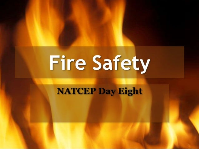 Fire Safety NATCEP Day Eight
