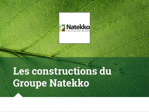 Les constructions du Groupe Natekko