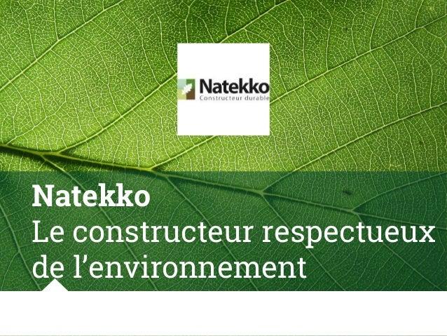 Natekko Le constructeur respectueux de l'environnement
