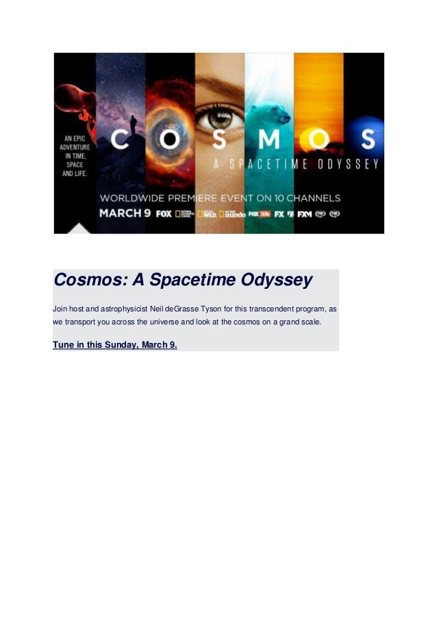 Cosmos: A Spacetime Odyssey Join host and astrophysicist Neil deGrasse Tyson for this transcendent program, as we transpor...