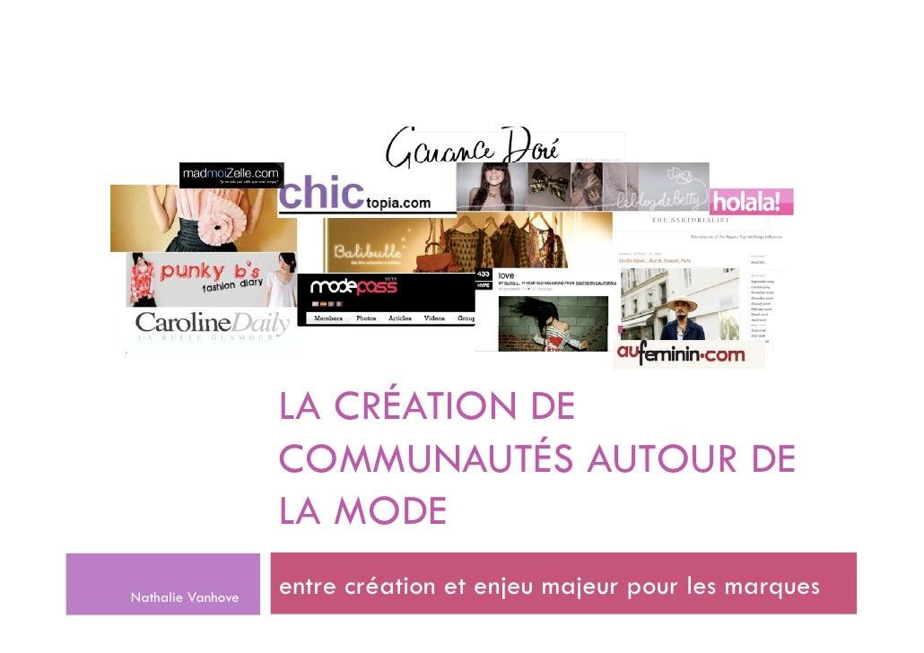 LA CRÉATION DE                    COMMUNAUTÉS AUTOUR DE                    LA MODE Nathalie Vanhove                    ent...