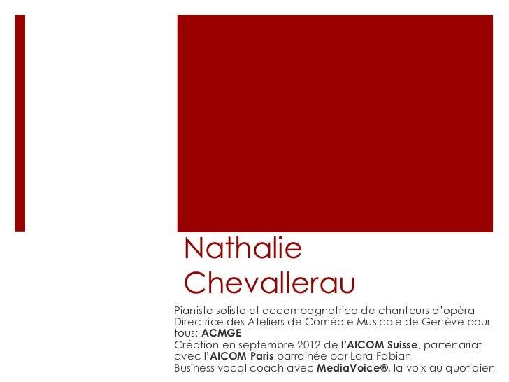 Nathalie ChevallerauPianiste soliste et accompagnatrice de chanteurs d'opéraDirectrice des Ateliers de Comédie Musicale de...