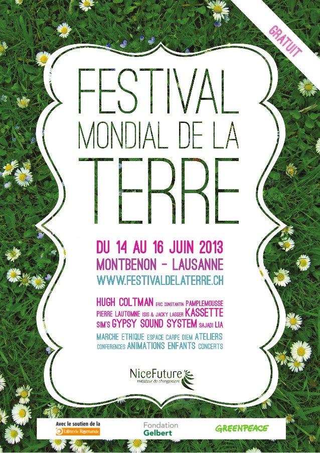 Communique de presse du 15 mai 2013 – Pour diffusion immediate  La 9ème édition du Festival de la Terre aura lieu du vendr...