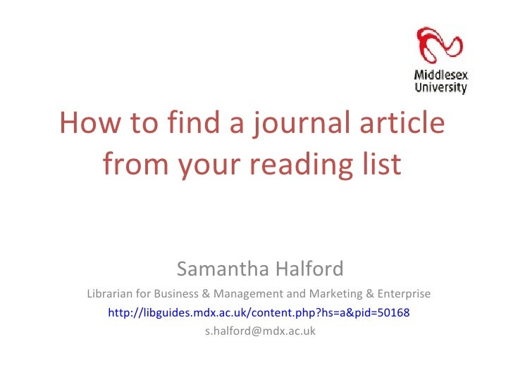 How to find a journal article from your reading list Samantha Halford Librarian for Business & Management and Marketing & ...