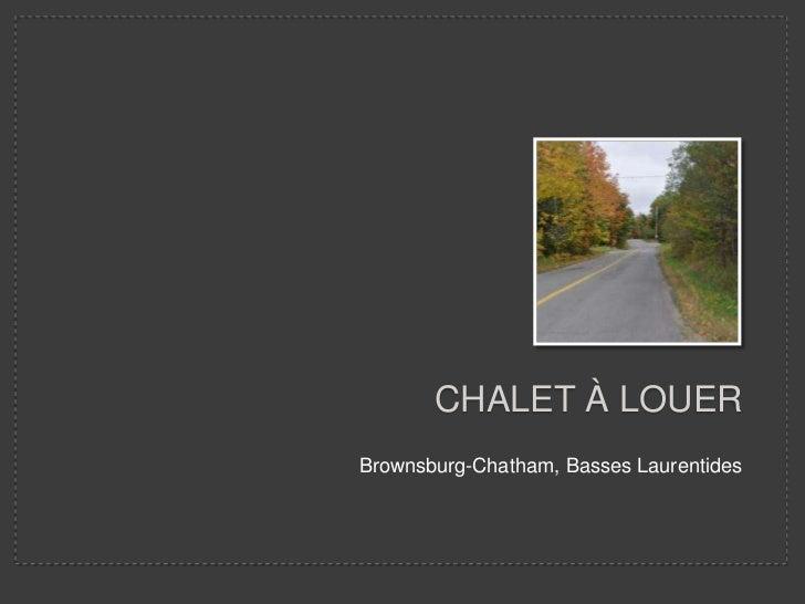 CHALET À LOUERBrownsburg-Chatham, Basses Laurentides