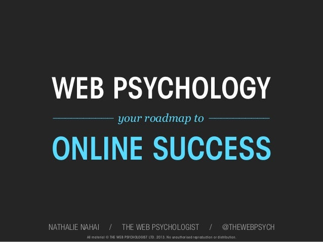 WEB PSYCHOLOGY __________ your roadmap to  __________ ONLINE SUCCESSNATHALIE NAHAI         /       THE WEB PSYCHOLOGIS...