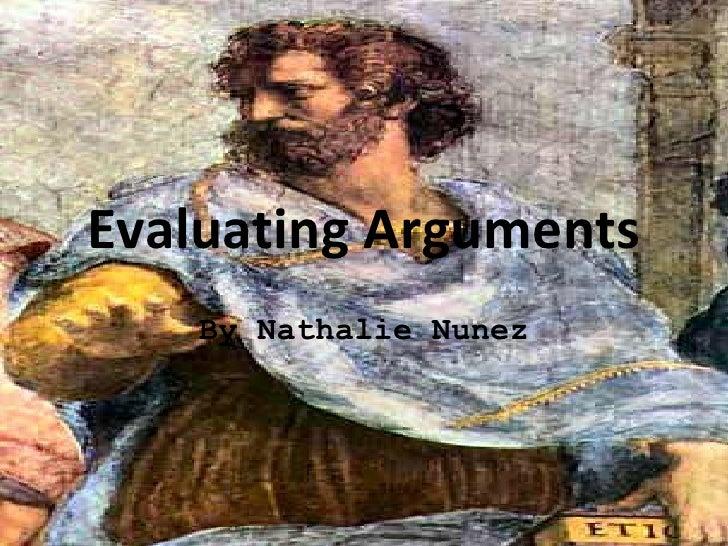 Evaluating Arguments     By Nathalie Nunez