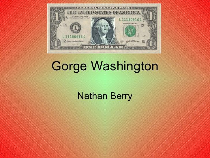 Gorge Washington Nathan Berry