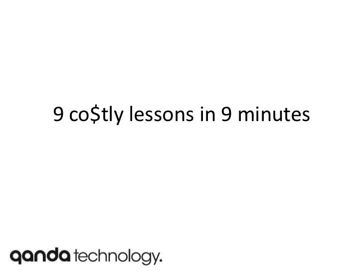 9 co$tly lessons in 9 minutes<br />