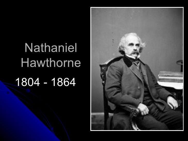 a short biography of the author nathaniel hawthorne Nathaniel hawthorne (1804-1864) since the publication of the scarlet letter in 1850, nathaniel hawthorne has been recognized as one of america's most important writers, both a romancer who probed inner mysteries and a realist who assessed the american character and experience.