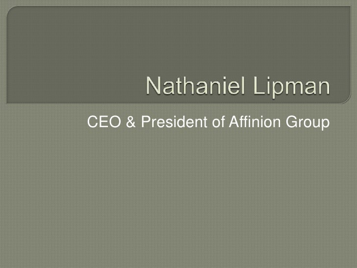 Nathaniel Lipman<br />CEO & President of Affinion Group<br />