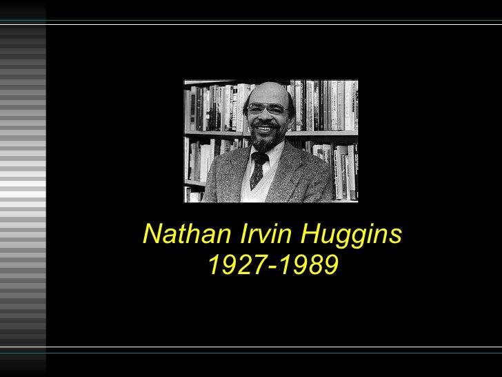 Nathan Irvin Huggins 1927-1989