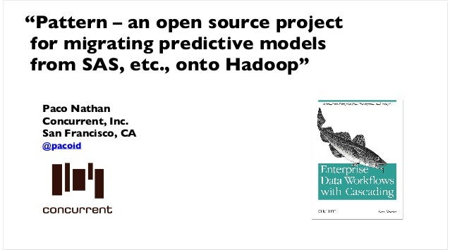 """Paco Nathan Concurrent, Inc. San Francisco, CA @pacoid """"Pattern – an open source project for migrating predictive models f..."""