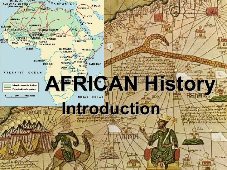AFRICAN History Introduction