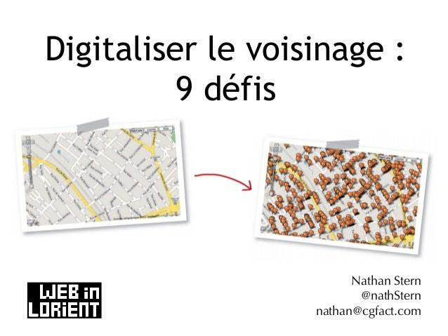 Digitaliser le voisinage : 9 défis. Par Nathan Stern, fondateur de Peuplades et Voisin-Age