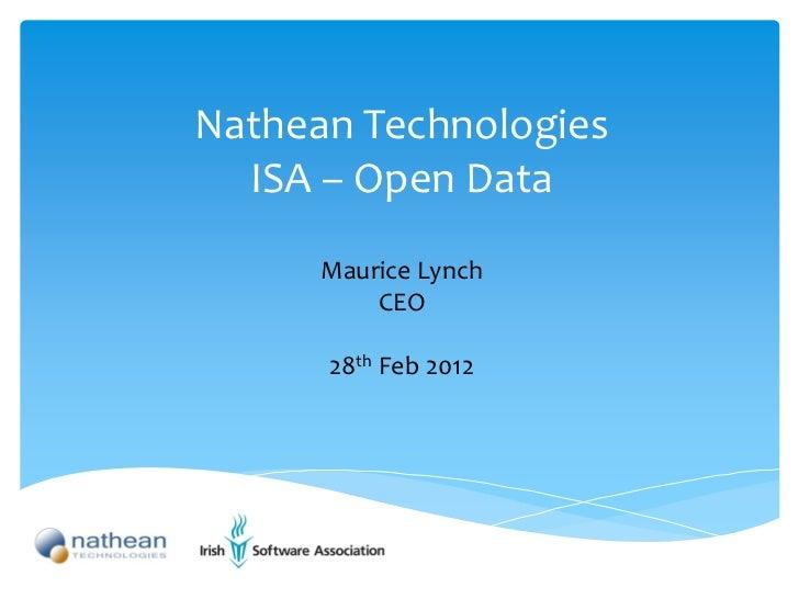 Nathean Technologies  ISA – Open Data      Maurice Lynch          CEO      28th Feb 2012