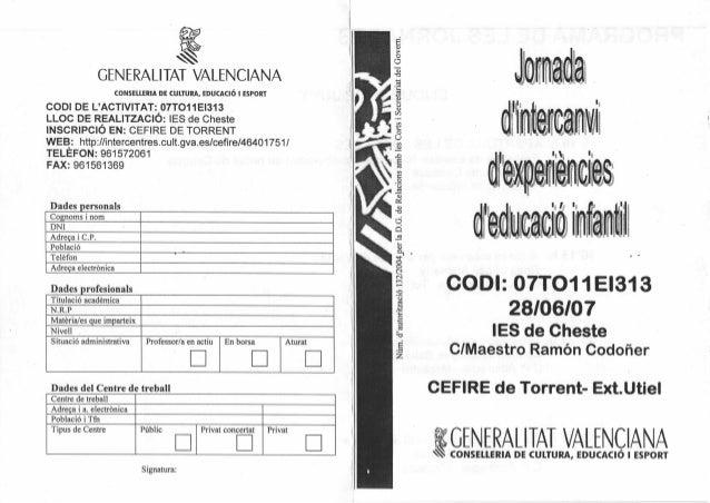 w GENERALIIANALENCIANA coNsEttERrA DE (ULTURA, ¡ou<¡cló | EspoRr CODI DE L'ACTIVITAT: 07TO11E1313 LLOC DE REALITZACIÓ: IES...