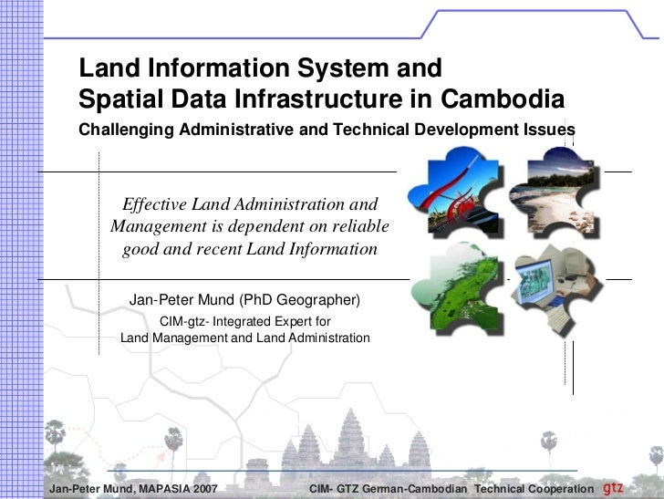 Land Information System and     Spatial Data Infrastructure in Cambodia     Challenging Administrative and Technical Devel...