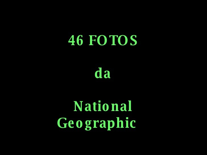 46 FOTOS da National Geographic