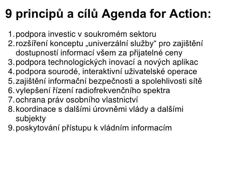"""9 principů a cílů Agenda for Action:1.podpora investic v soukromém sektoru2.rozšíření konceptu """"univerzální služby"""" pro za..."""