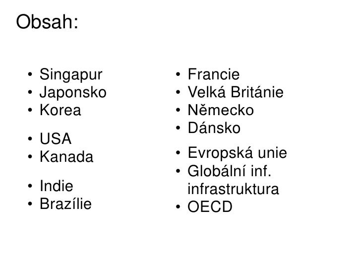 Obsah: • Singapur   •   Francie • Japonsko   •   Velká Británie • Korea      •   Německo              •   Dánsko • USA • K...