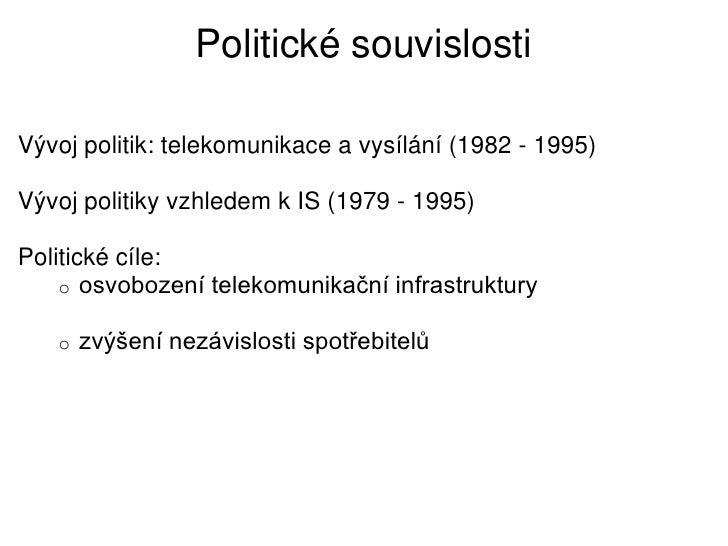 Politické souvislostiVývoj politik: telekomunikace a vysílání (1982 - 1995)Vývoj politiky vzhledem k IS (1979 - 1995)Polit...