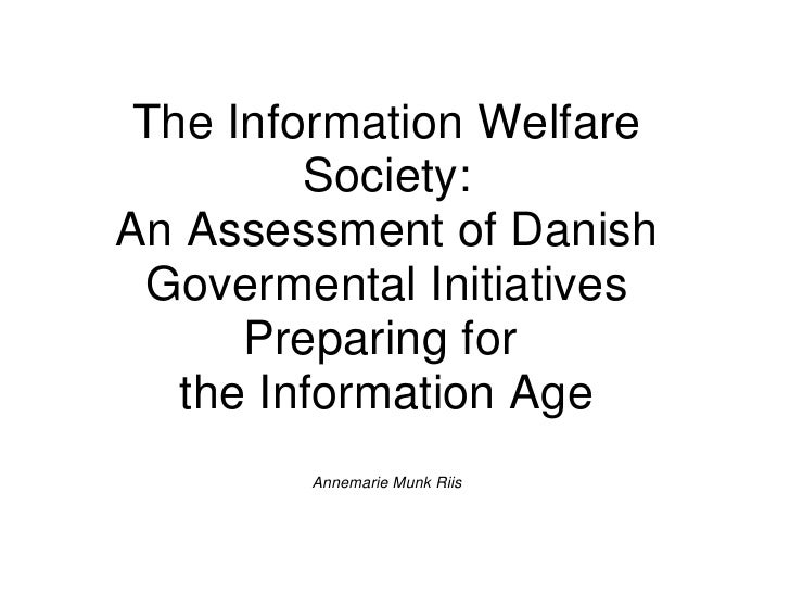 The Information Welfare         Society:An Assessment of Danish Govermental Initiatives      Preparing for   the Informati...