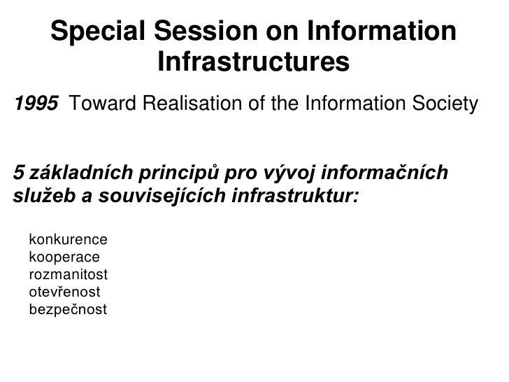 Special Session on Information            Infrastructures1995 Toward Realisation of the Information Society5 základních pr...